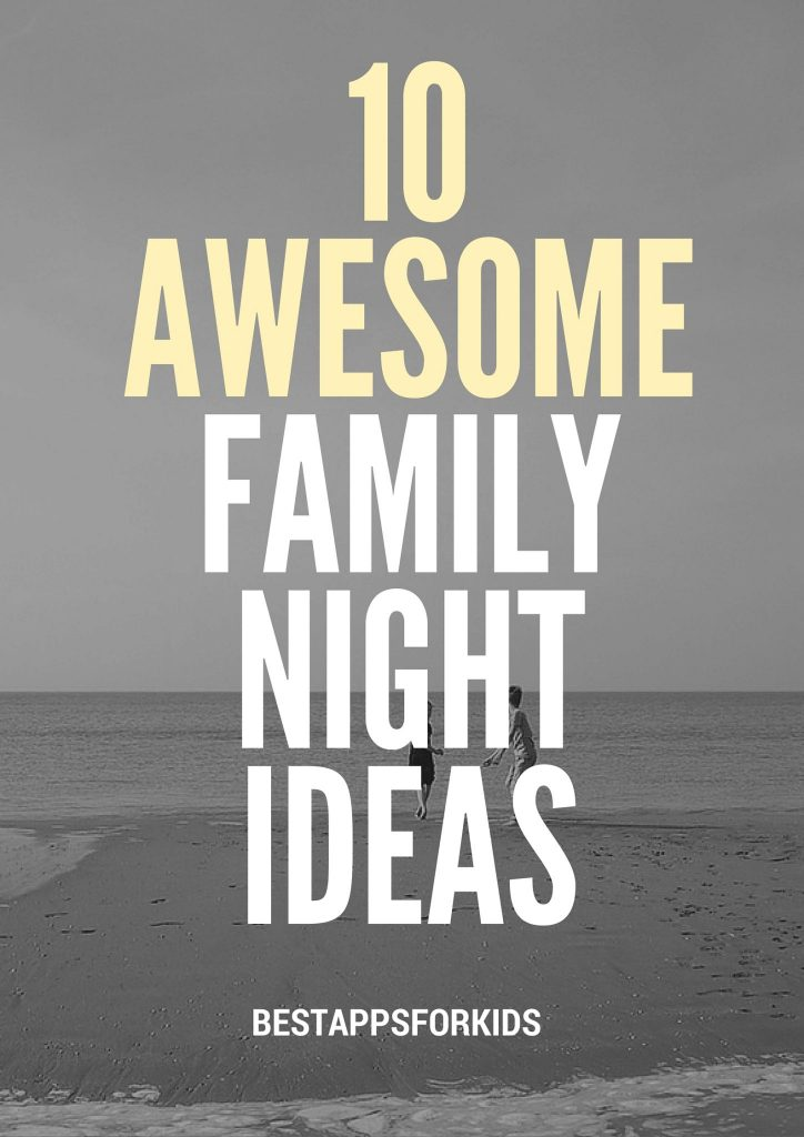 10 awesome family night ideas