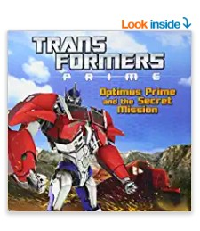 Transformers Prime: Optimus Prime and the Secret Mission by Ray Santos
