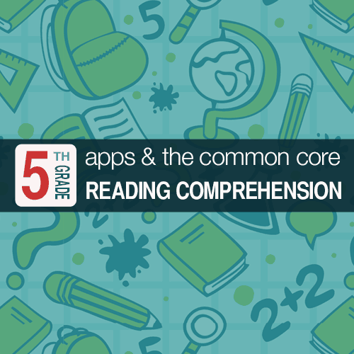 5 Apps for 5th Grade: A Guide to Reading Comprehension ...