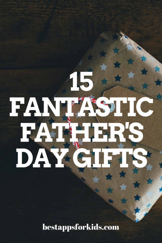 15 fantastic fathers day gifts