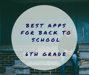 Best Apps for Back to School - 6th Grade