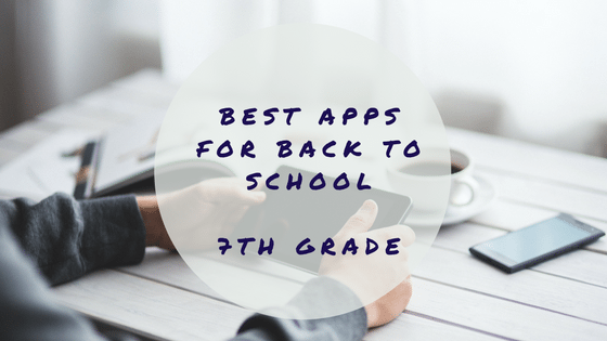 Best Apps for Back to School - 7th Grade
