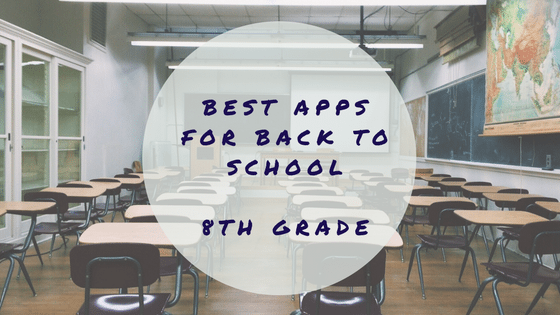 Best Apps for Back to School - 8th Grade