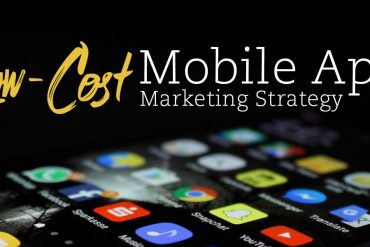 Low Cost Mobile App Marketing Strategy